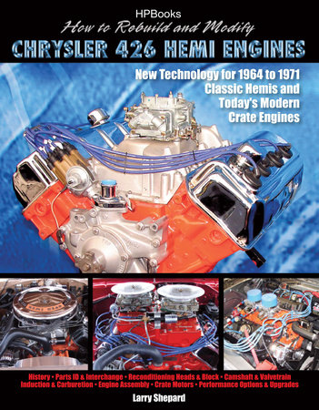 How to Rebuild and Modify Chrysler 426 Hemi EnginesHP1525 by Larry Shepard