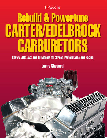 Rebuild & Powetune Carter/Edelbrock Carburetors HP1555 by Larry Shepard
