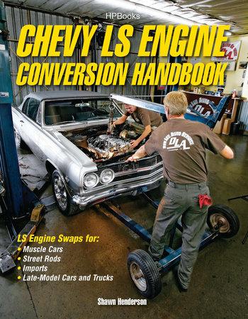 Chevy LS Engine Conversion Handbook by Shawn Henderson