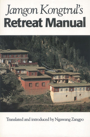 Jamgon Kongtrul's Retreat Manual by Jamgon Kongtrul