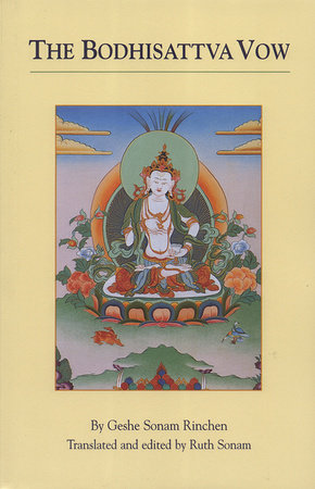 The Bodhisattva Vow by Geshe Sonam Rinchen