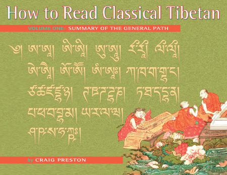 How to Read Classical Tibetan (Volume 1) by Craig Preston