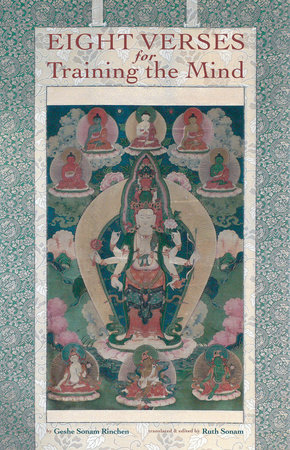 Eight Verses for Training the Mind by Geshe Sonam Rinchen