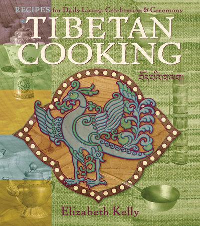 Tibetan Cooking by Elizabeth Esther Kelly