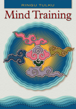 Mind Training by Ringu Tulku