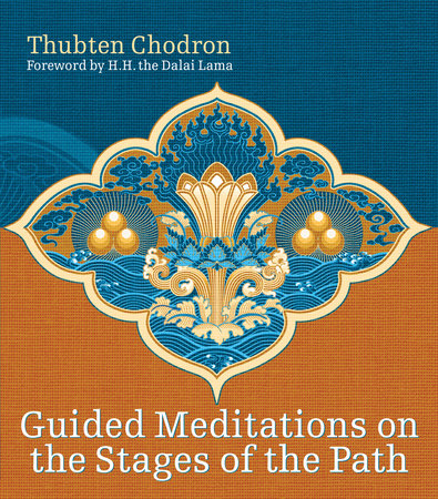 Guided Meditations on the Stages of the Path by Thubten Chodron