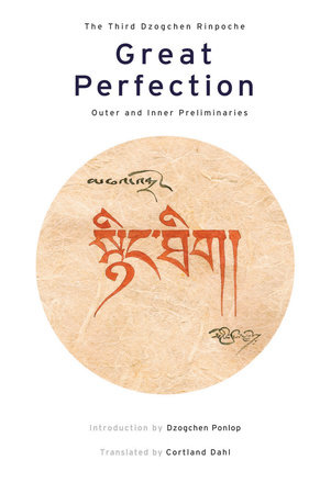 Great Perfection by Dzogchen Rinpoche