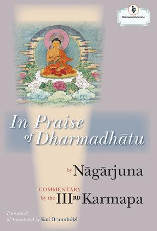 In Praise of Dharmadhatu by Nagarjuna