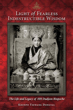 Light Of Fearless Indestructible Wisdom by Khenpo Tsewang Dongyal
