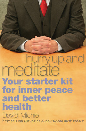 Hurry Up and Meditate by David Michie