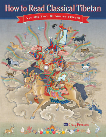 How to Read Classical Tibetan (Volume 2) by Craig Preston