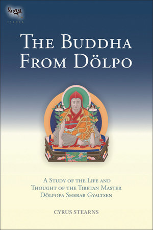 The Buddha From Dolpo by Cyrus Stearns