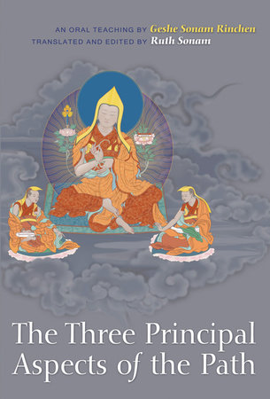 The Three Principal Aspects of the Path by Geshe Sonam Rinchen