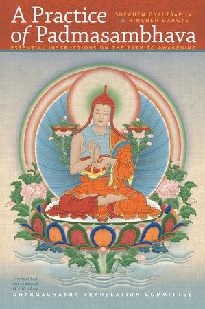 A Practice of Padmasambhava by Sechen Gyaltsap and Rinchen Dargye