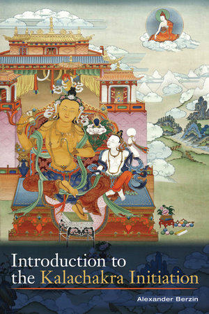 Introduction to the Kalachakra Initiation by Alexander Berzin