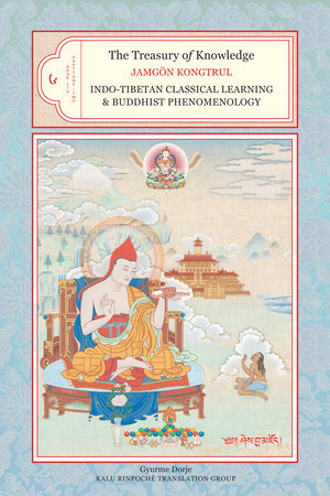 The Treasury of Knowledge: Book Six, Parts One and Two by Jamgon Kongtru Lodro Taye
