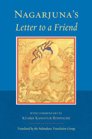 Nagarjuna's Letter to a Friend by Nagarjuna