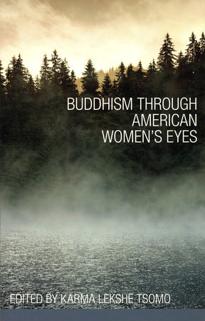 Buddhism Through American Women's Eyes by Karma Lekshe Tsomo