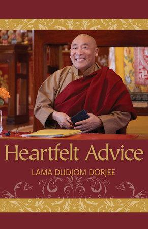 Heartfelt Advice by Lama Dudjom Dorjee