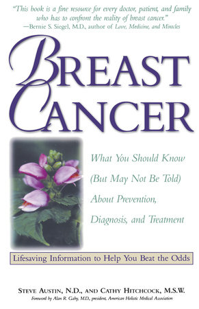 Breast Cancer by Cathy Hitchcock, M.S.W. and Steve Austin, N.D.