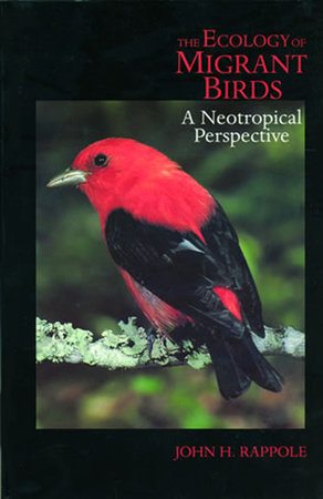 The Ecology of Migrant Birds by John H. Rappole
