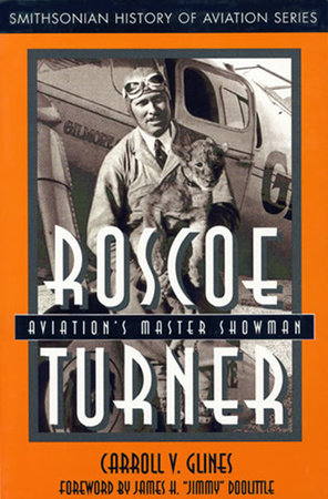Roscoe Turner by Carroll V. Glines