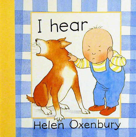 I HEAR by Helen Oxenbury