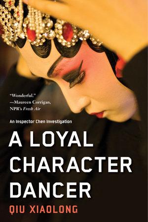 A Loyal Character Dancer by Qiu Xiaolong