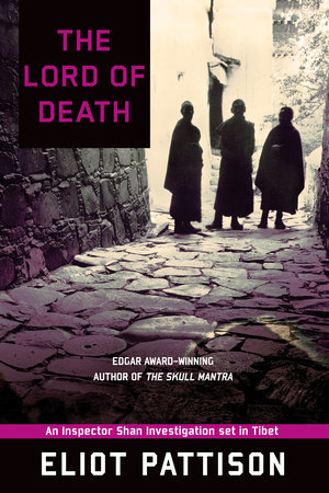 The Lord of Death: An Inspector Shan Investigation set in Tibet by Eliot Pattison