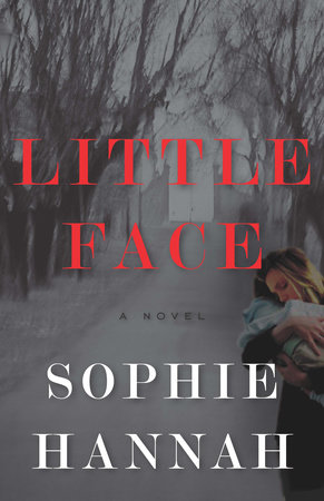Little Face by Sophie Hannah