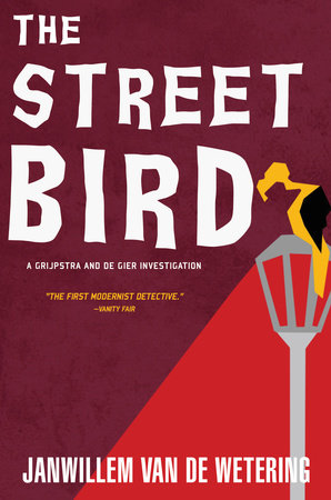 The Streetbird by Janwillem van de Wetering