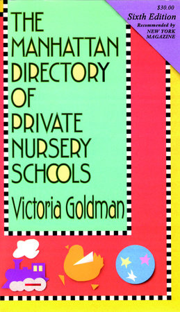 Manhattan Directory of Private Nursery Schools, 6th Ed. by Victoria Goldman