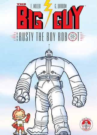 Big Guy and Rusty the Boy Robot by Frank Miller