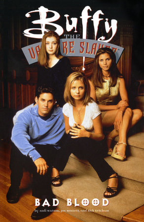 Buffy the Vampire Slayer: Bad Blood by Joe Bennett