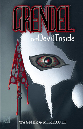 Grendel: The Devil Inside by Matt Wagner
