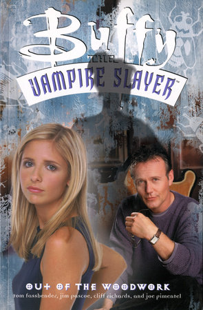 Buffy the Vampire Slayer: Out of the Woodwork by Tom Fassbender