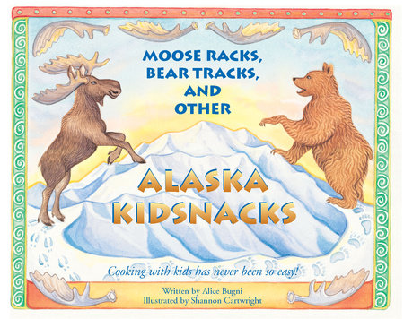 Moose Racks, Bear Tracks, and Other Kid Snacks