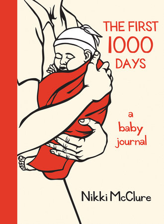 The First 1000 Days by Nikki McClure