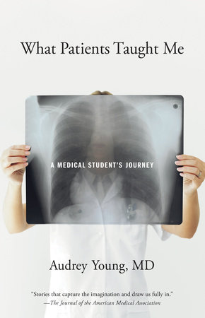 What Patients Taught Me by Audrey Young