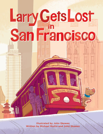 Larry Gets Lost in San Francisco by John Skewes and Michael Mullin