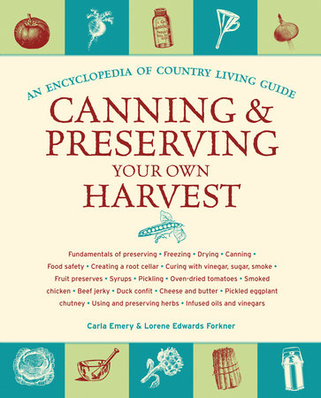 Canning & Preserving Your Own Harvest by Carla Emery and Lorene Edwards Forkner