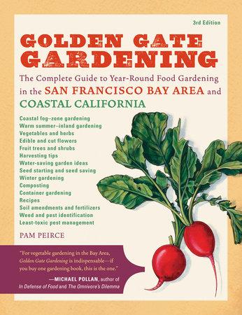 Golden Gate Gardening, 3rd Edition by Pamela Peirce