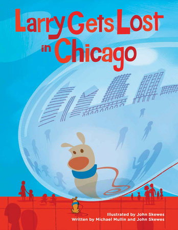 Larry Gets Lost in Chicago by John Skewes and Michael Mullin