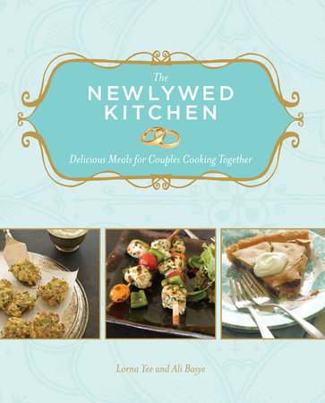 The Newlywed Kitchen by Lorna Yee and Ali Basye