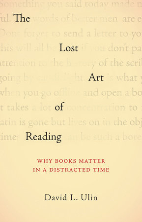 The Lost Art of Reading by David L. Ulin