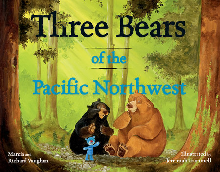 Three Bears of the Pacific Northwest by Richard Lee Vaughan and Marcia Vaughan