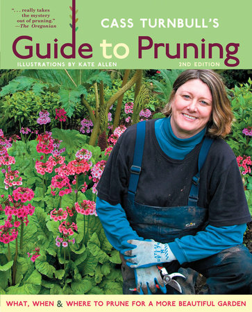 Cass Turnbull's Guide to Pruning, 2nd Edition by Cass Turnbull