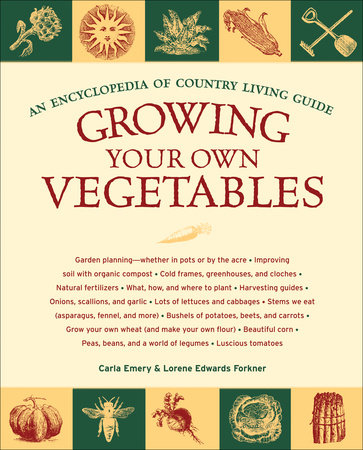 Growing Your Own Vegetables by Carla Emery and Lorene Edwards Forkner