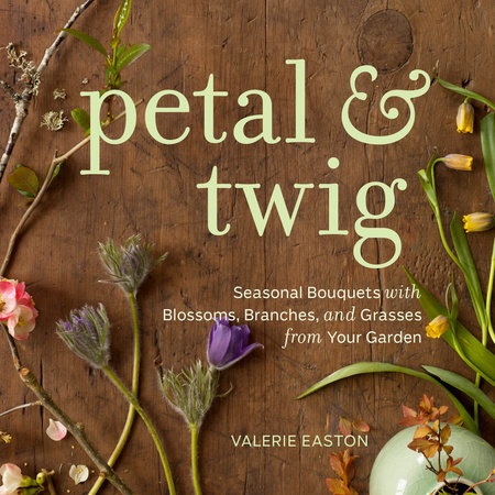 Petal & Twig by Valerie Easton