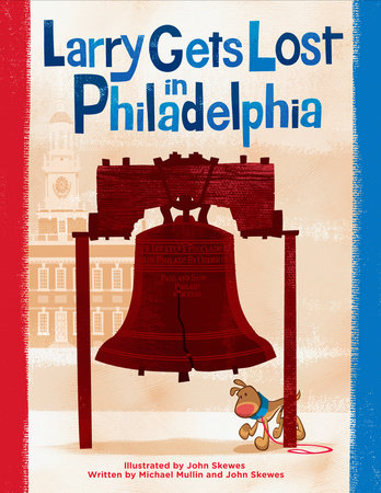 Larry Gets Lost in Philadelphia by John Skewes and Michael Mullin